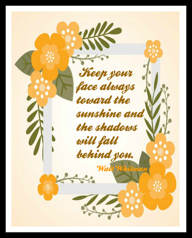 """Keep Your Face Always Toward the Sunshine"" Wall Decor, 8 x 10"" Unframed Print, Motivational Quote"