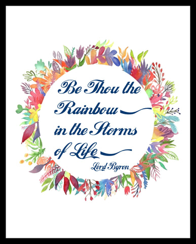"""Be Thou The Rainbow"" Wall Decor, 8 x 10"" Unframed Print, Motivational Quote Instant Download"
