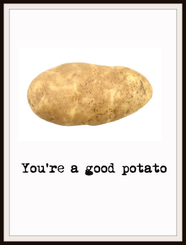 "Art Print  ""You're A Good Potato"", Wall Decor, 8 x 10"" Unframed Printed Art Image"