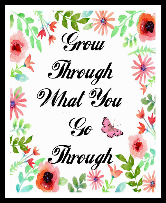 """Grow Through What You Go Through"" Wall Decor, Unframed Printed Art Print Postert, Motivational Quote Instant Download"