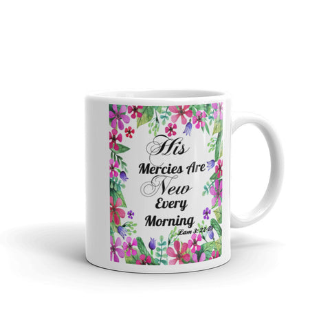 "Scripture ""His Mercies Are New""  Mug made in the USA"
