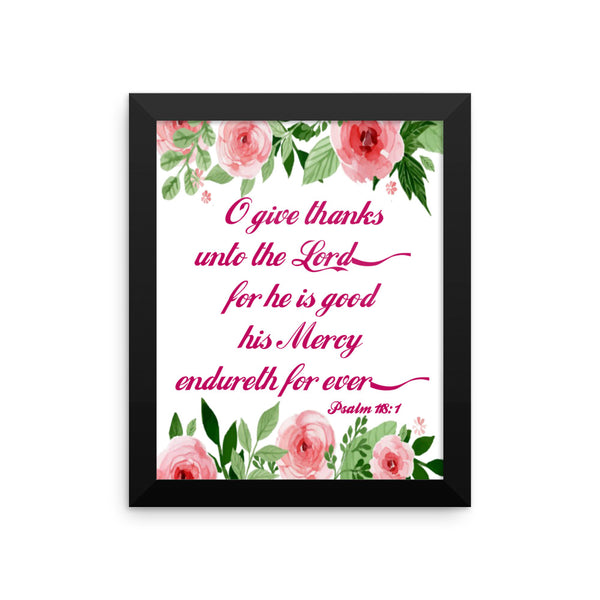 O Give Thanks To The Lord Scripture Art Print/ Poster Wall Art, Framed Poster, Framed Wall Decor