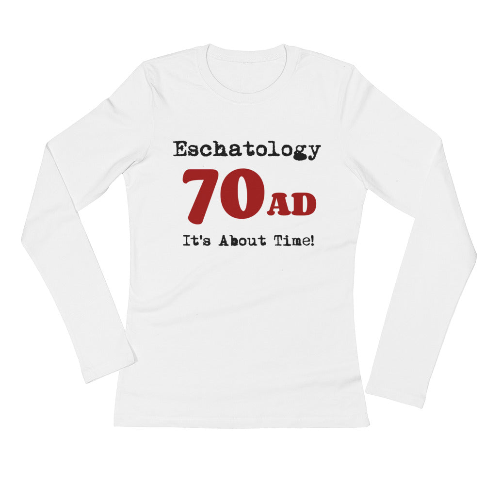 Eschatology 70 AD Ladies' Long Sleeve T-Shirt