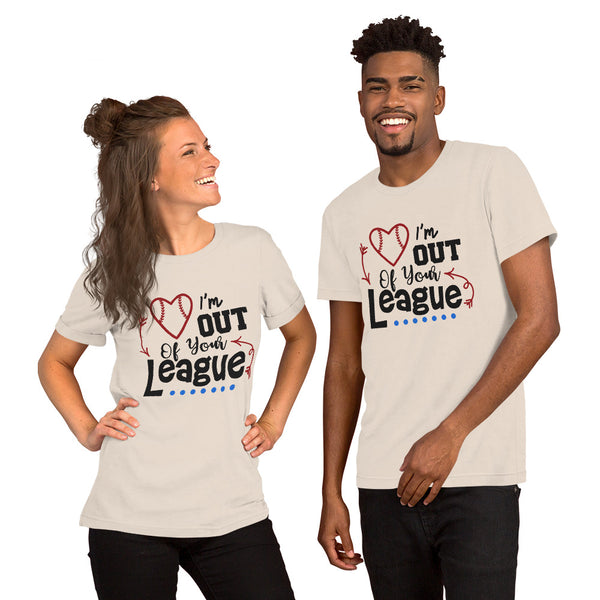 I'm Out of Your League Baseball Lover Short-Sleeve Unisex T-Shirt