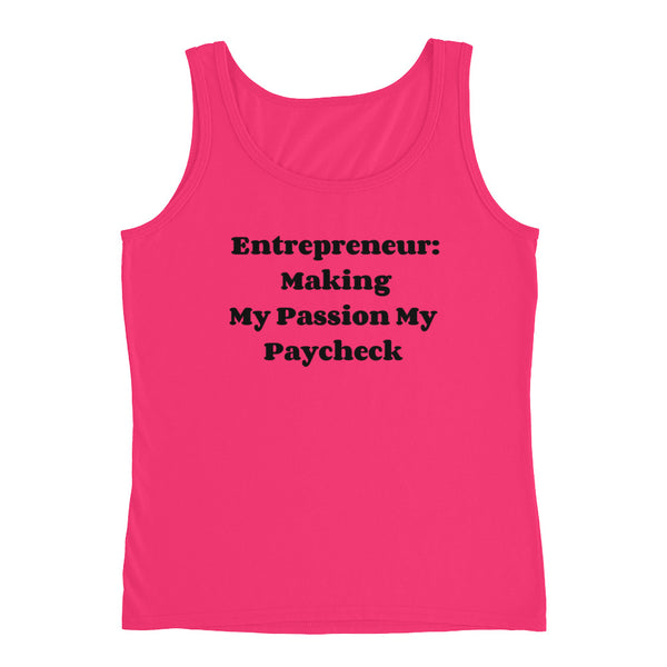 Entrepreneur Making My Passion My Paycheck Ladies' Tank