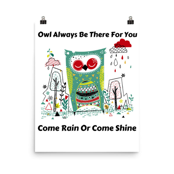 Owl Always Be There For You Owl Poster Poster