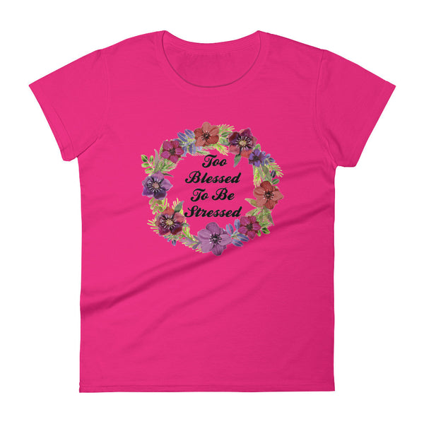 Too Blessed to Be Stressed Women's short sleeve t-shirt