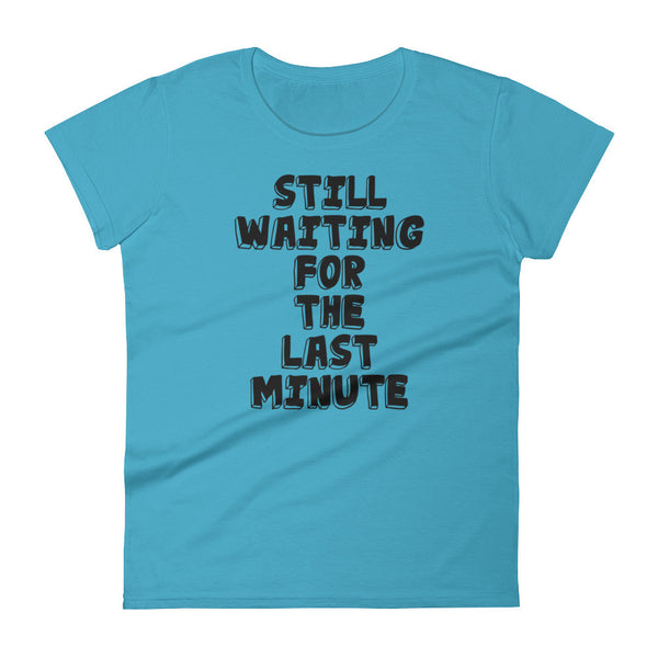 """Still Waiting"" Women's short sleeve t-shirt"