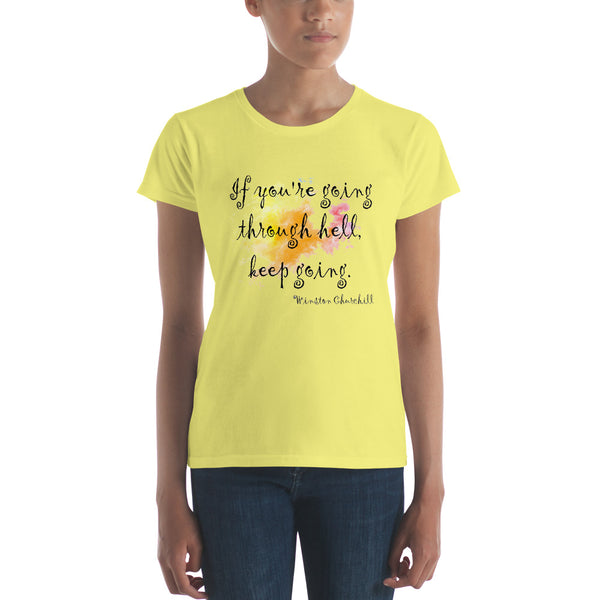 If You're Going Through Hell Watercolor Quote Women's short sleeve t-shirt