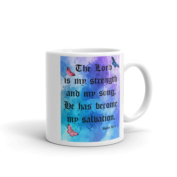 The Lord is My Strength Mug made in the USA