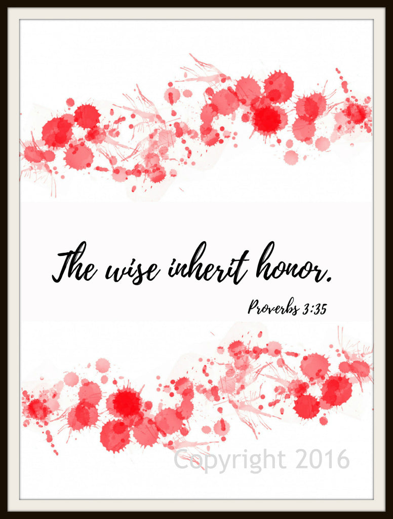 "Scripture Art Print  ""The Wise Inherit Honor"", Wall Decor, 8 x 10"" Unframed Motivational Quote"