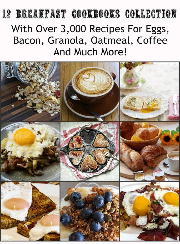 12 Breakfast Cookbooks Collection, With Over 3,000 Breakfast Recipes For Eggs, Bacon, Coffee and Much More! Instant Digital Download