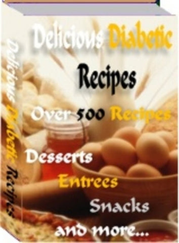 Over 500 Delicious Diabetic Recipes Instant Download in PDF Format