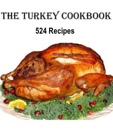 The Turkey Cookbook with 524 Recipes Instant Digital Download