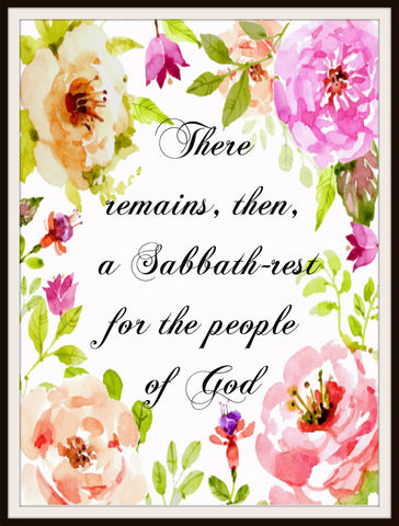 """There Remains a Sabbath Rest For the People of God"" Wall Decor, Unframed Printed Art Print Poster, Scripture Print, Motivational Quote"