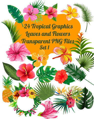 24 Tropical Flowers and Leaves Images Clip Art Transparent PNG Files, Set # 1 Tropical Graphics, PNG Graphics, Transparent Instant Download