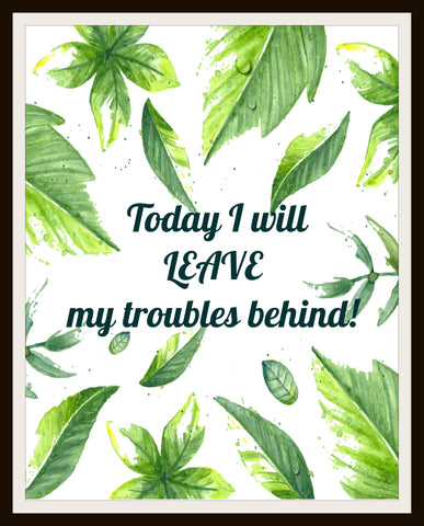 """Today I will leave"" Wall Decor, 8 x 10"" Unframed Print, Motivational Quote"