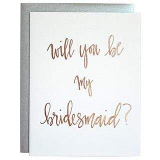 Chez Gagne Gift One Size / N/A / 1161 Be My Bridesmaid Rose Gold Letterpress Card