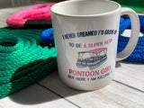Killing it as the Super Sexy Pontoon Girl Mug