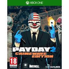 [XB1] Payday 2 Crimewave - R2
