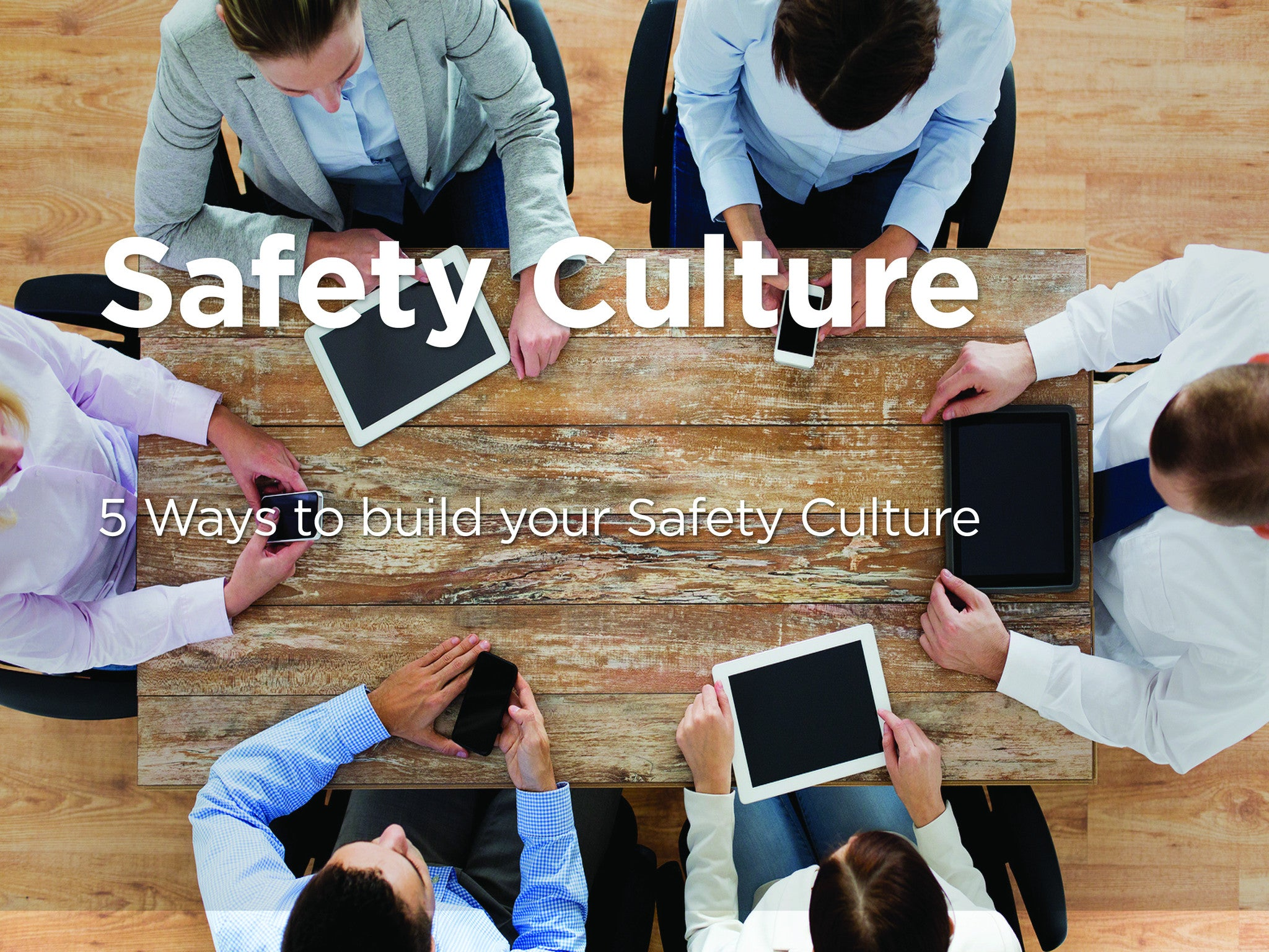 5 Ways to build your Safety Culture