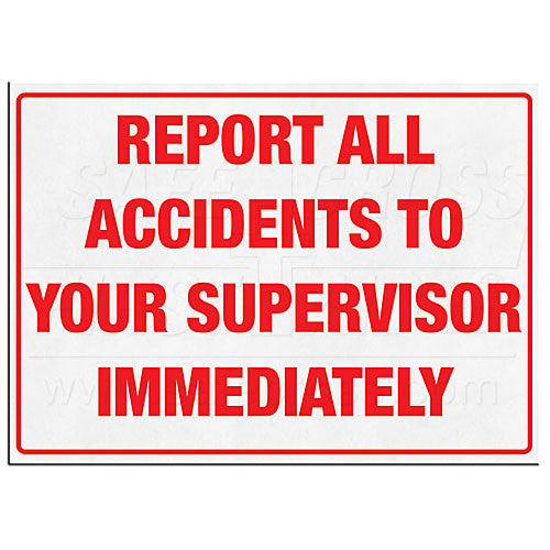 "SIGN, REPORT ALL ACCIDENTS, 35.6 x 25.4 cm (14"" x 10""), ENGLISH"