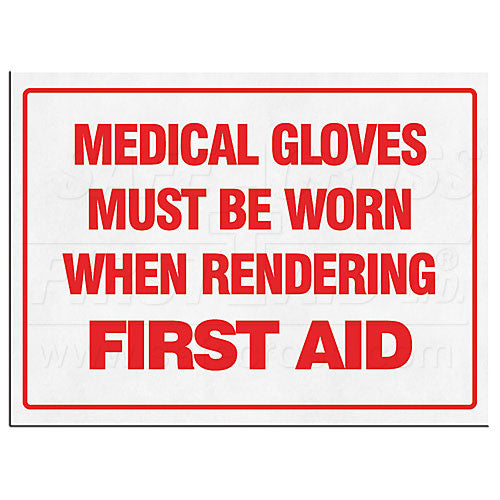 "SIGN, GLOVES MUST BE WORN WHEN RENDERING FIRST AID, 35.6 x 25.4 cm (14"" x 10"")"