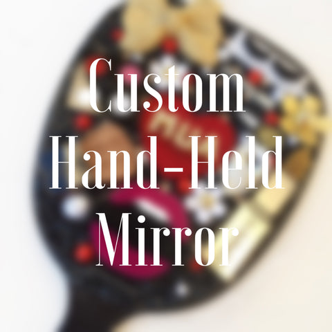 Custom Hand- Held Mirror (2 Sizes)
