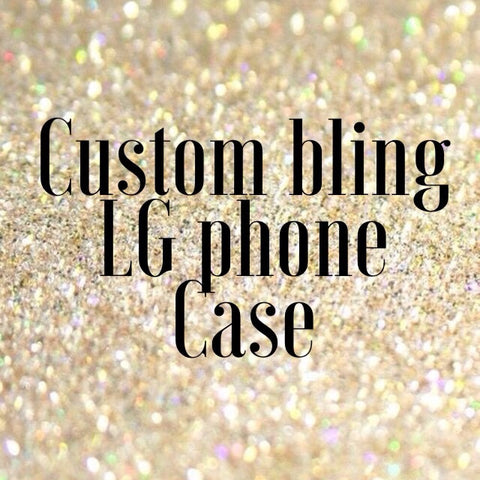 Custom Bling LG Phone Case
