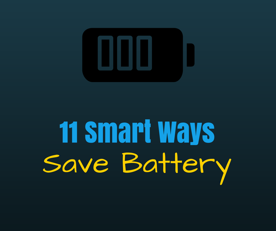 11 Practical And Effective Ways To Save Your Smartphones Battery