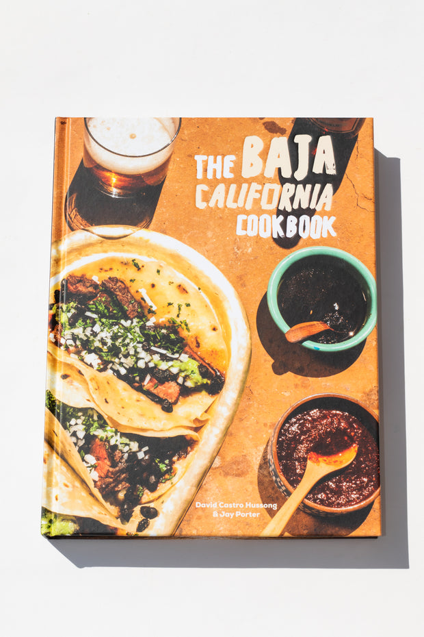The Baja California Cook Book by David Castro Hussong and Jay Porter