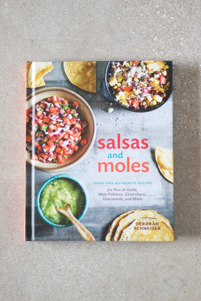 Salsas and Moles by Deborah Schneider