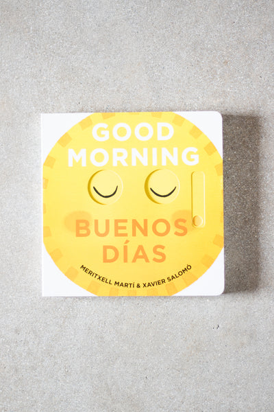 Good Morning- Buenos Dias
