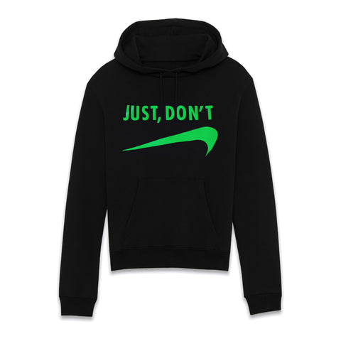 Just Don't - Pullover Hoodie