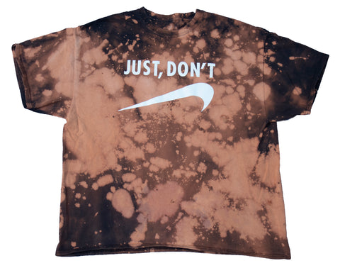 Just, Don't Bleached Dyed Mega Tee