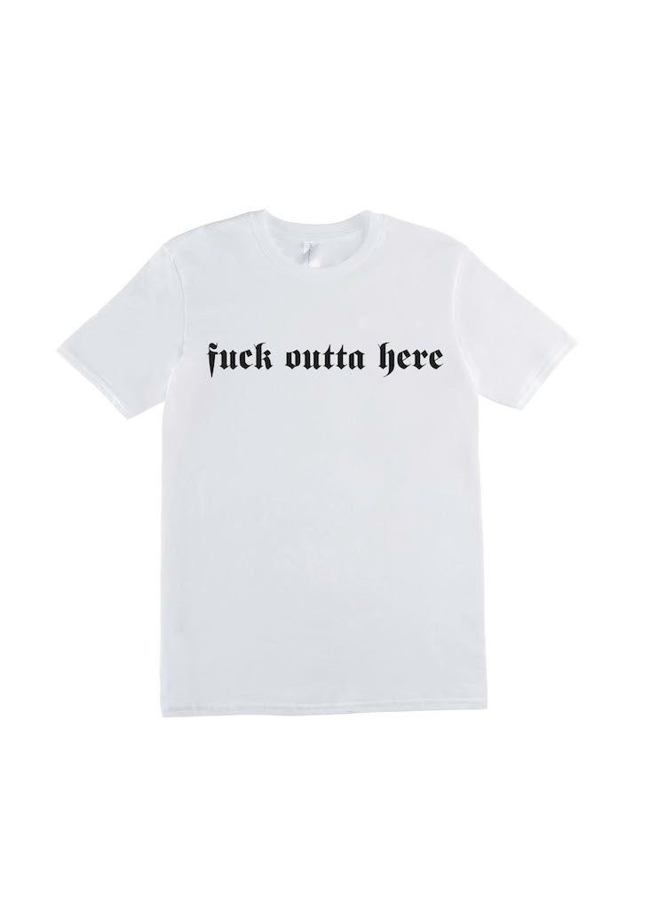 Fuck Outta Here T-Shirt