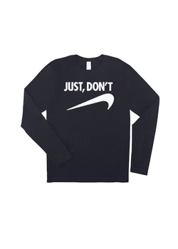 Just Don't - Long Sleeve Mega Logo