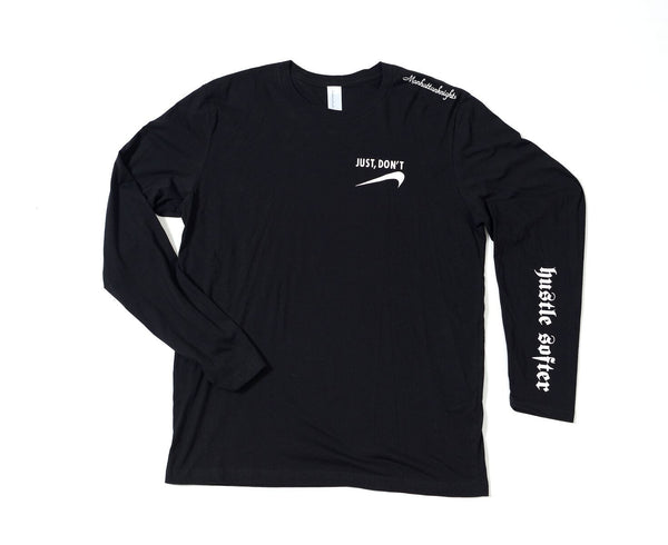 Just Don't - Long sleeve Shirt