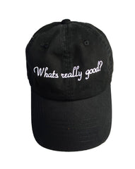 What's Really Good? Baseball Cap