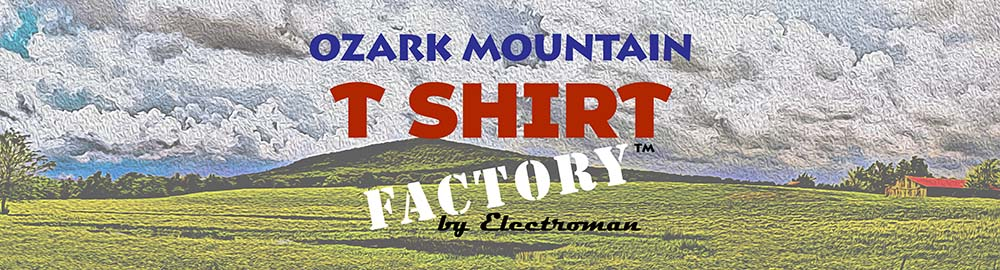 Ozark Mountain T Shirt Factory