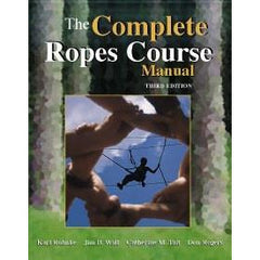 The Complete Ropes Course Manual