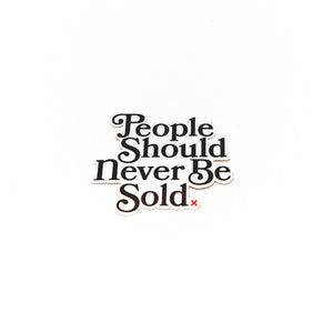People Should Never Be Sold Sticker
