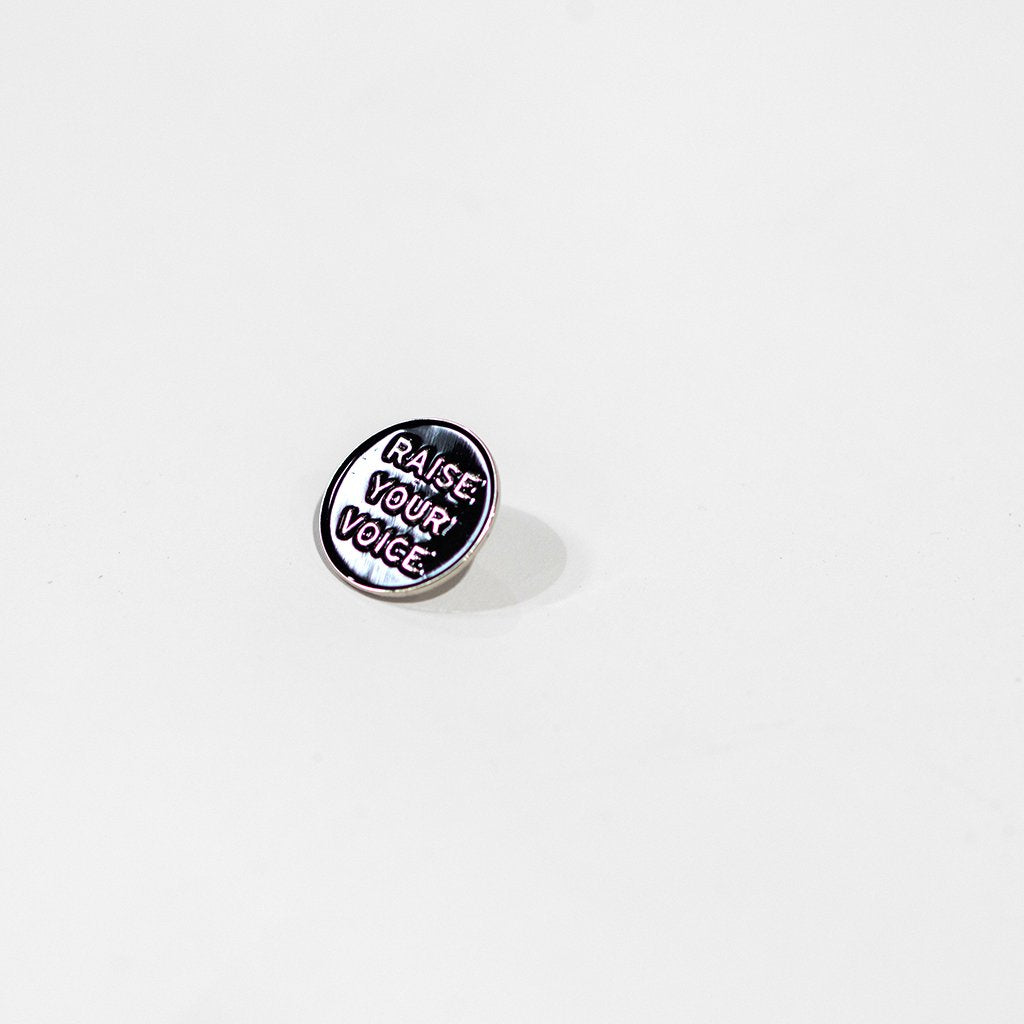 RAISE YOUR VOICE PIN