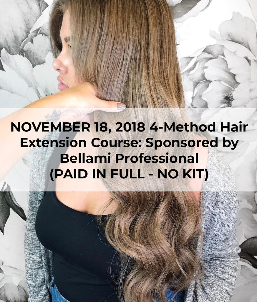 NOVEMBER 18, 2018 4-Method Hair Extension Course: Sponsored by Bellami Professional