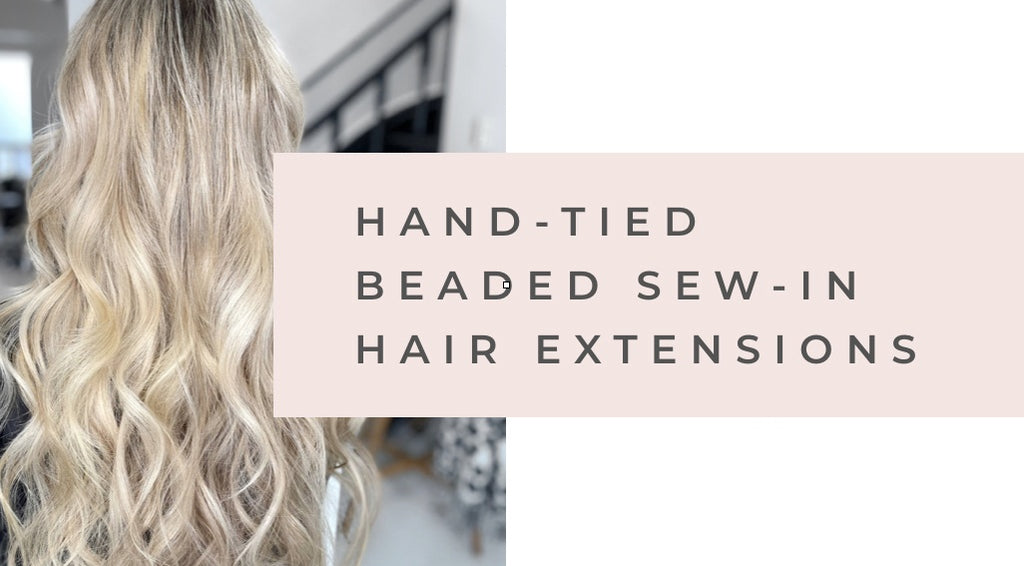 Beaded-Sew In (Hand-Tied) Weft Hair Extension Course
