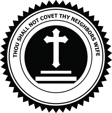 THOU SHALL NOT COVET THY NEIGHBORS WIFE  - Commandment 10