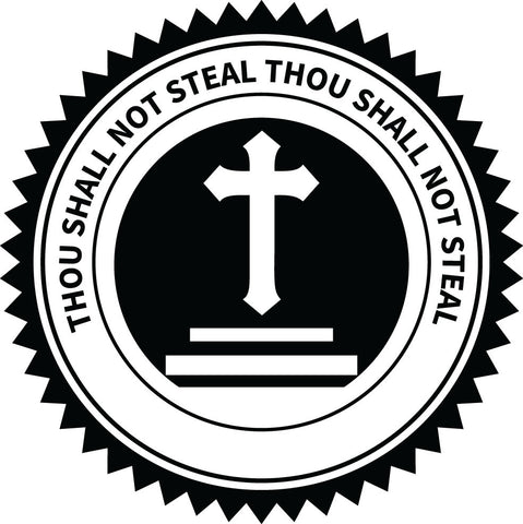 THOU SHALL NOT STEAL  - Commandment 8