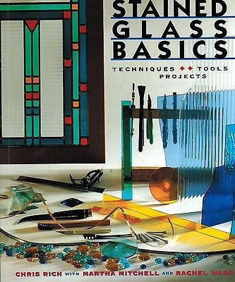 Learn the Art of STAINED GLASS BASICS Techniques, Tools, Projects Manual Book