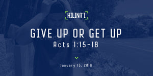 Hilinaʻi #3: Give Up Or Get Up