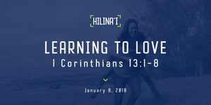 Hilinaʻi: #2 Learning To Love